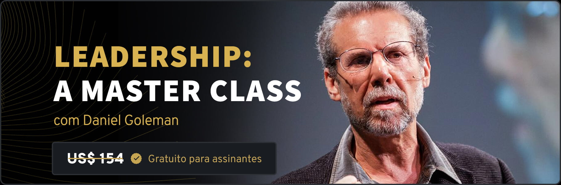 Leadership: A Master Class com Daniel Goleman